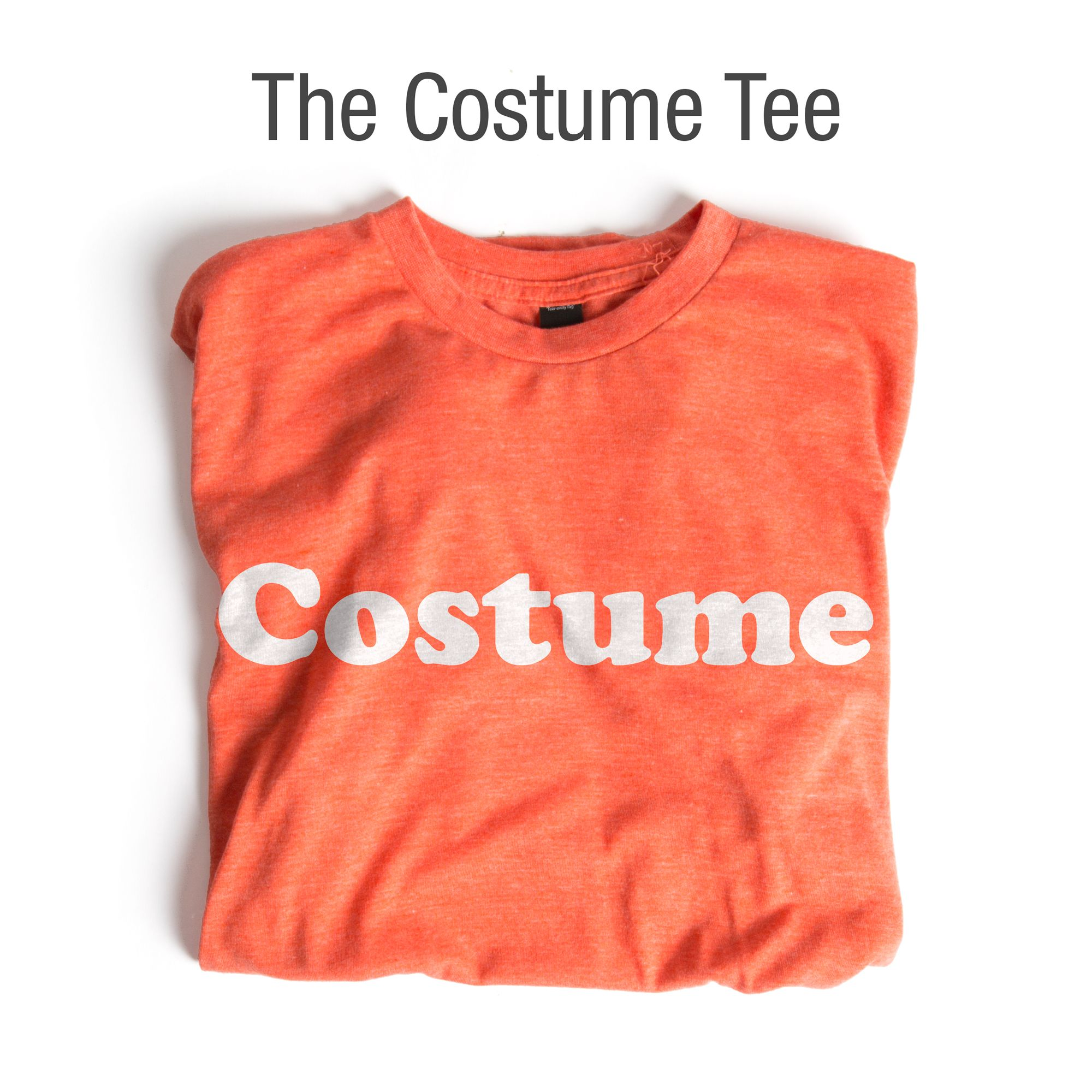 Our Costume Tee example Halloween costume.